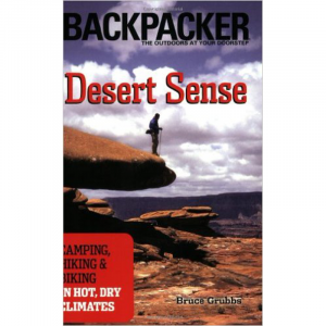The Mountaineers Books Desert Sense: Camping, Hiking and Biking in Hot, Dry Climates