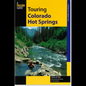 Falcon Guides Touring Colorado Hot Springs