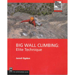 The Mountaineers Books Big Wall Climbing: Elite Technique