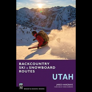 The Mountaineers Books Backcountry Ski And Snowboard Routes: Utah