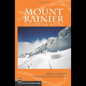 The Mountaineers Books Mt. Rainier - A Climbing Guide