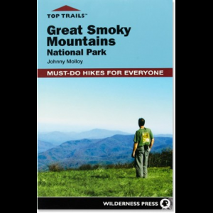 Wilderness Press Top Trails: Great Smoky Mountains National Park