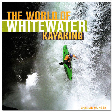 photo: AlpenBooks The World of Whitewater Kayaking paddling book