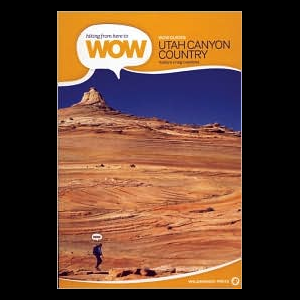 Wilderness Press Hiking from Here to WOW: Utah Canyon Country