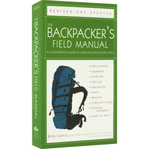 Random House The Backpacker's Field Manual: A Comprehensive Guide to Mastering Backcountry Skills