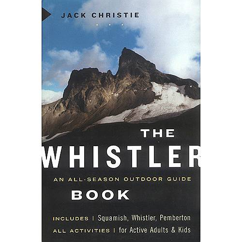 Greystone Books The Whistler Book - All-Season Outdoor Guide
