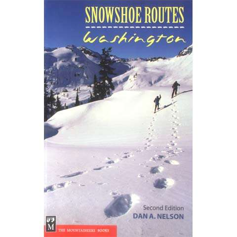 The Mountaineers Books Snowshoe Routes - Washington