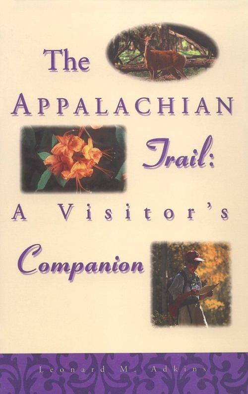 Menasha Ridge Press The Appalachian Trail: A Visitor's Companion