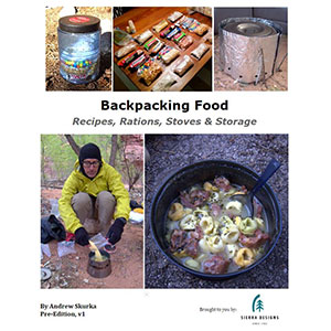 Backpacking Food: Recipes, Rations, Stoves and Storage by Andrew Skurka
