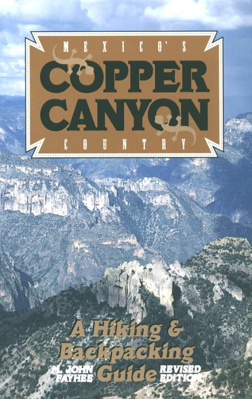 Johnson Books Mexico's Copper Canyon Country - A Hiking & Backpacking Guide