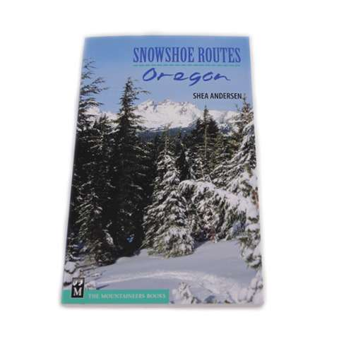 The Mountaineers Books Snowshoe Routes - Oregon