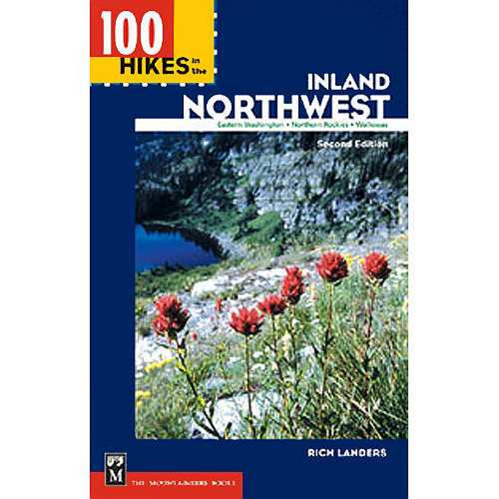 The Mountaineers Books 100 Hikes in the Inland Northwest