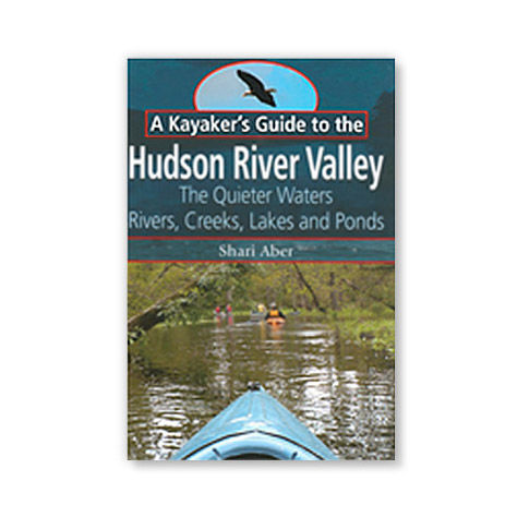 Black Dome Press A Kayaker's Guide to the Hudson River Valley
