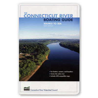 Falcon Guides The Connecticut River Boating Guide: Source to Sea