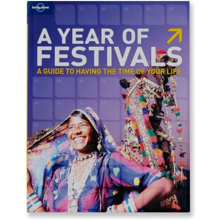 Lonely Planet A Year of Festivals - A Guide to Having the Time of Your Life