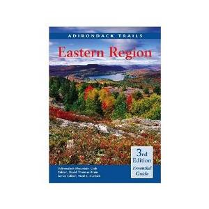 Adirondack Mountain Club Adirondacks Trails Eastern Region