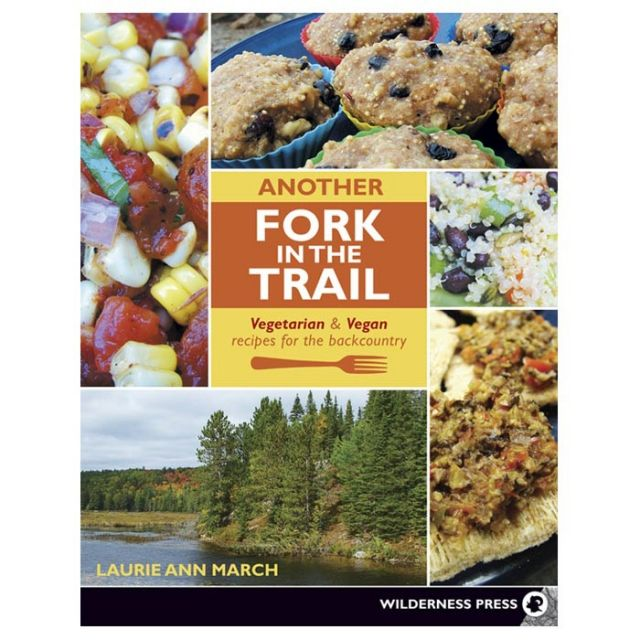 photo: Wilderness Press Another Fork in the Trail: Vegetarian & Vegan Recipes for the Backcountry cookbook