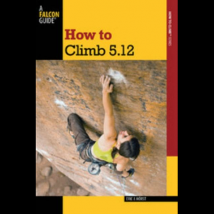 Falcon Guides How To Climb 5.12