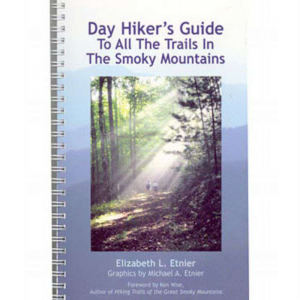 Singing River Publications Day Hiker's Guide to All the Trails in the Smoky Mountains