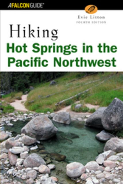 Falcon Guides Hiking Hot Springs in the Pacific Northwest