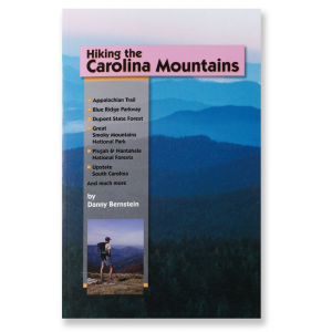 Milestone Press Hiking the Carolina Mountains: 57 Great Day Hikes in North and South Carolina