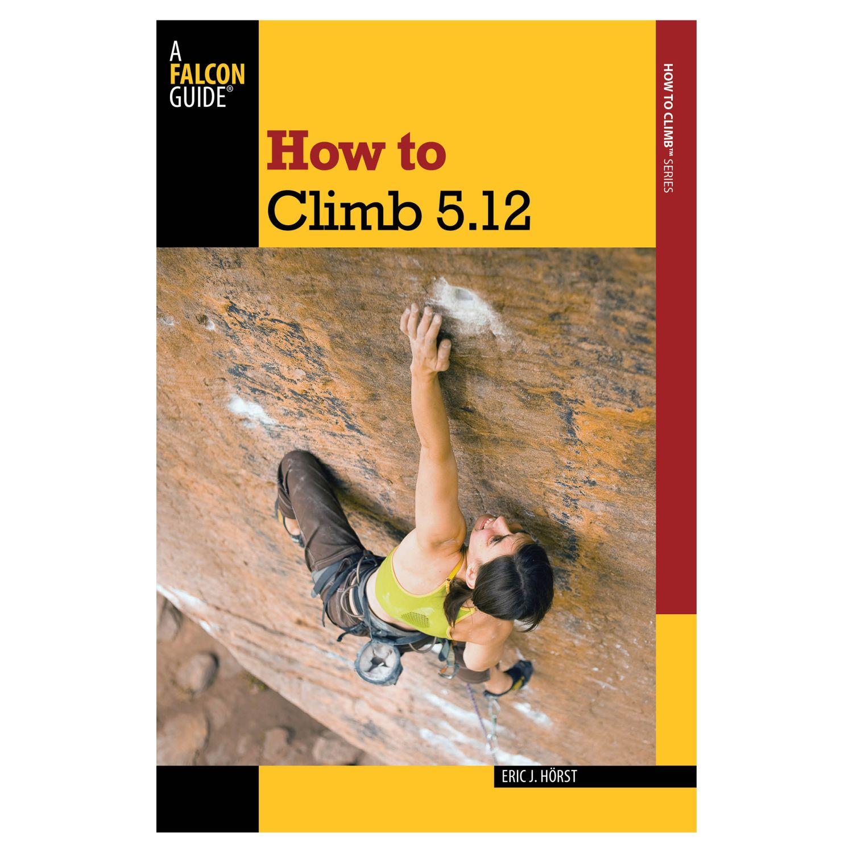 photo: Falcon Guides How To Climb 5.12 climbing book