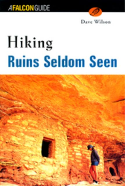 Falcon Guides Hiking Ruins Seldom Seen