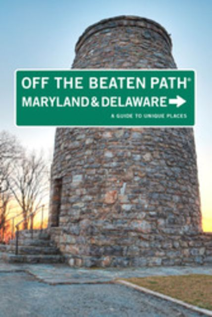 Globe Pequot Off the Beaten Path Maryland and Delaware