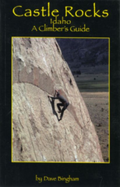Globe Pequot Castle Rocks Idaho: A Climber's Guide