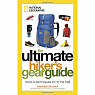 National Geographic The Ultimate Hiker S Gear Guide