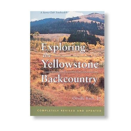 photo: Sierra Club Books Exploring the Yellowstone Backcountry us mountain states guidebook