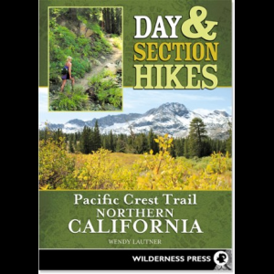 Wilderness Press Day and Section Hikes Pacific Crest Trail: Northern California