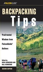Falcon Guides Backpacking Tips: Trail Tested Wisdom from Falconguide Authors