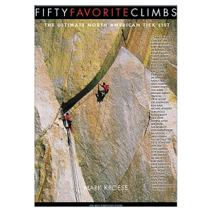 The Mountaineers Books Fifty Favorite Climbs: The Ultimate North American Tick List