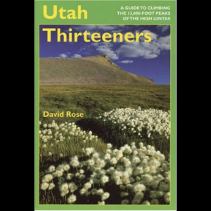 photo: University of Utah Press Utah Thirteeners: A Guide to Climbing the 13,000-Foot Peaks of the High Uintas us mountain states guidebook