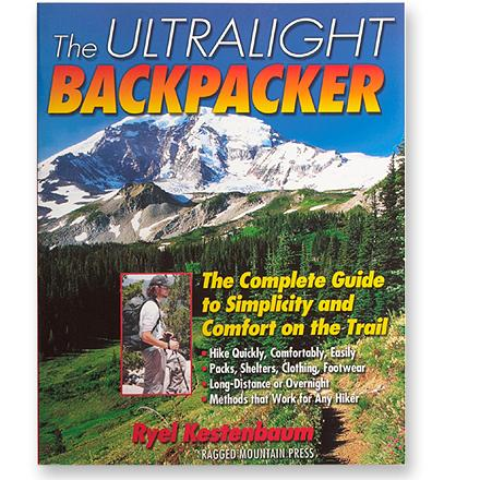 BackPacker The Ultralight Backpacker - The Complete Guide to Simplicity and Comfort on the Trail