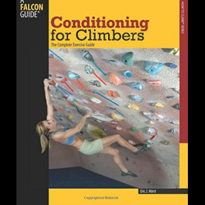 Falcon Guides Conditioning for Climbers - The Complete Exercise Guide