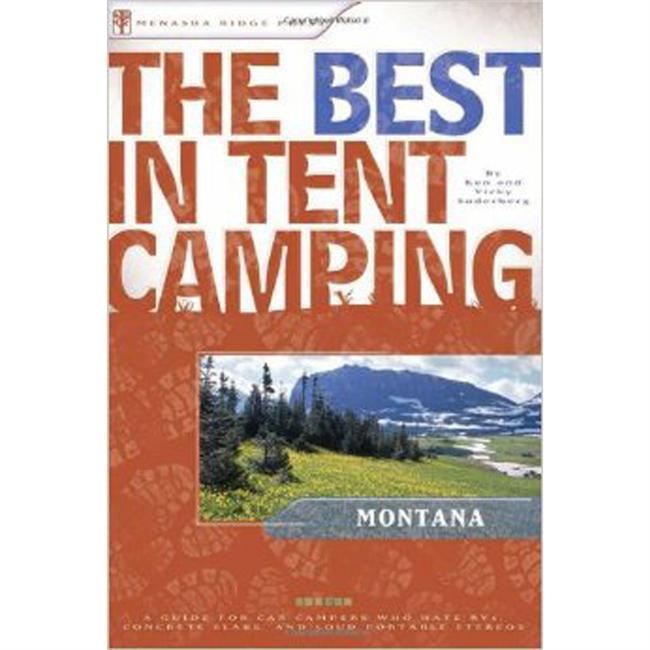Menasha Ridge Press The Best in Tent Camping: Montana