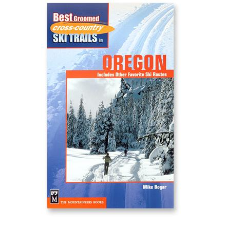 The Mountaineers Books Best Groomed Cross-Country Ski Trails in Oregon