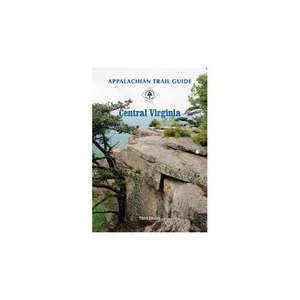 Appalachian Trail Conservancy Appalachian Trail Guide to Central Virginia