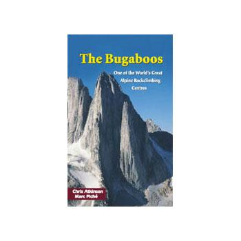 photo: Elaho Publishing The Bugaboos - One of the World's Great Alpine Rockclimbing Centres canadian guidebook