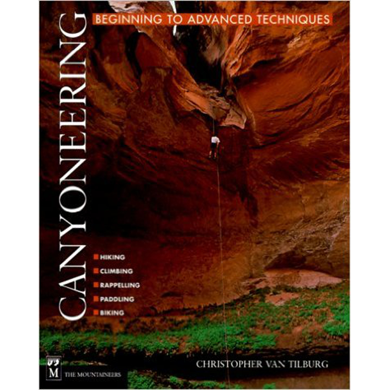 photo: The Mountaineers Books Canyoneering: Beginning to Advanced Techniques climbing book
