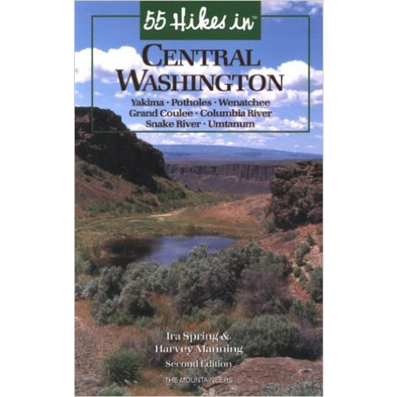 The Mountaineers Books 55 Hikes in Central Washington
