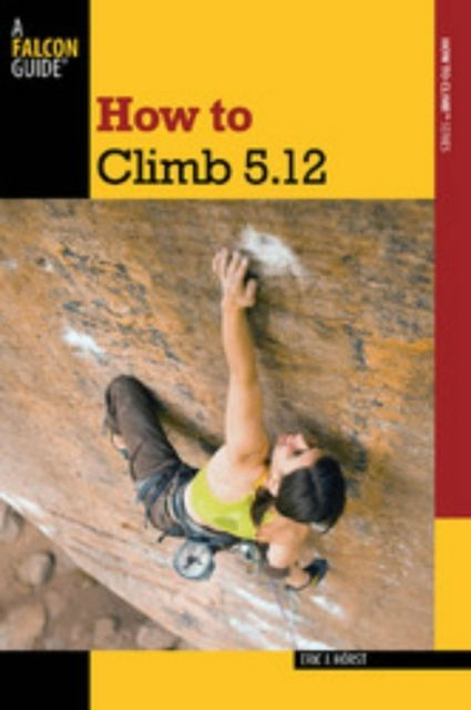 photo: Falcon Guides How To Climb 5.12 climbing book