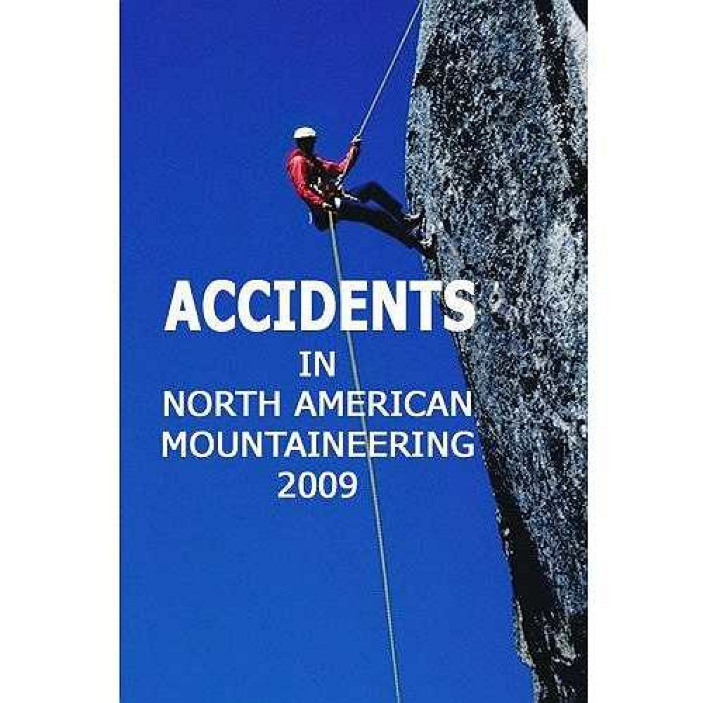 The Mountaineers Books Accidents In North American Mountaineering 2009