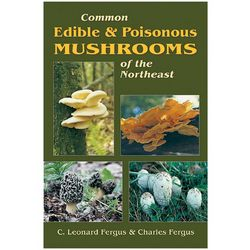 Stackpole Books Common Edible and Poisonous Mushrooms of the Northeast