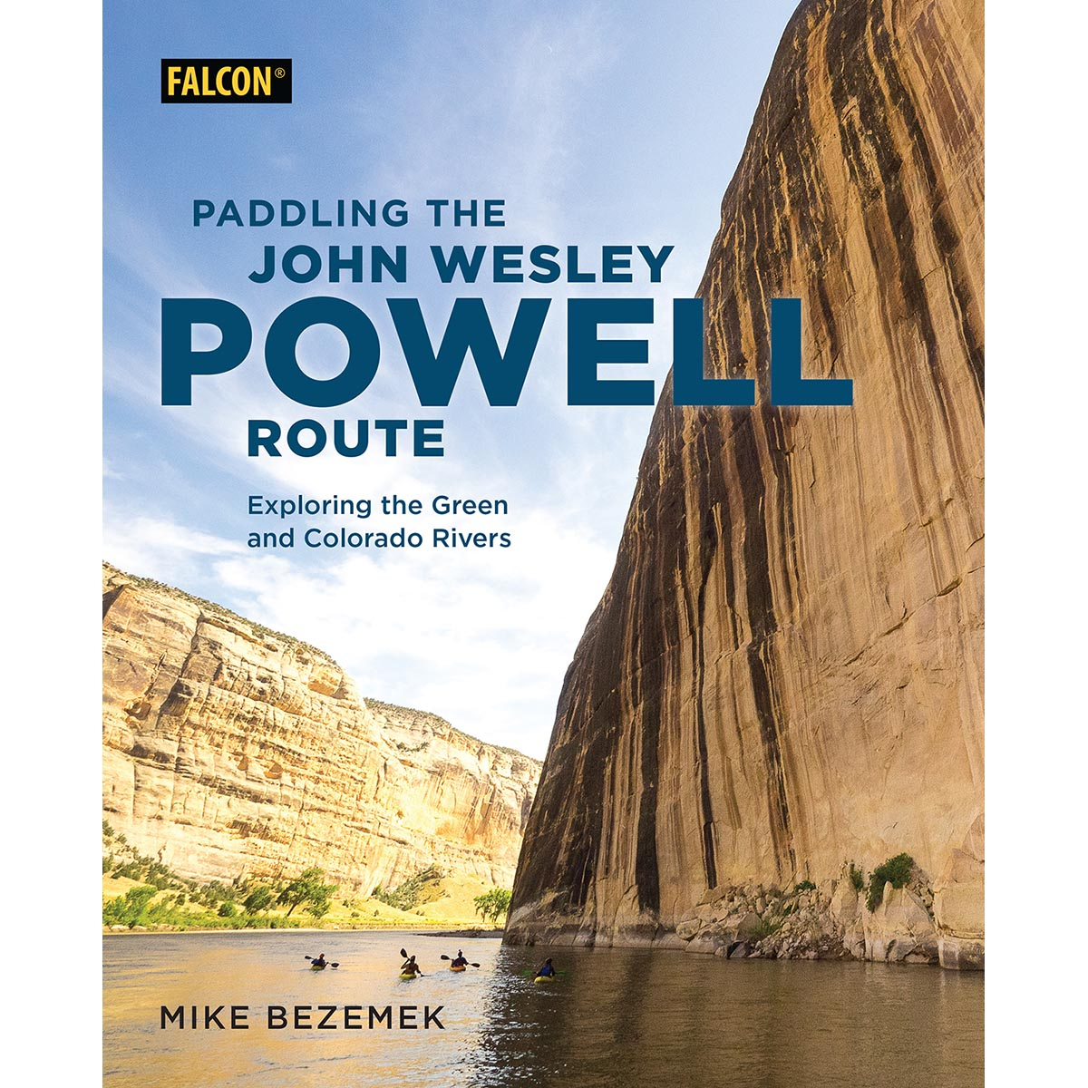 photo: Falcon Guides Paddling the John Wesley Powell Route: Exploring the Green and Colorado Rivers us mountain states guidebook