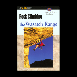 Falcon Guides Rock Climbing Utah's Wasatch Range