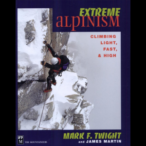 photo: The Mountaineers Books Extreme Alpinism climbing book