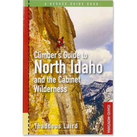 Keokee Books Climbers Guide to North Idaho and the Cabinet Wilderness